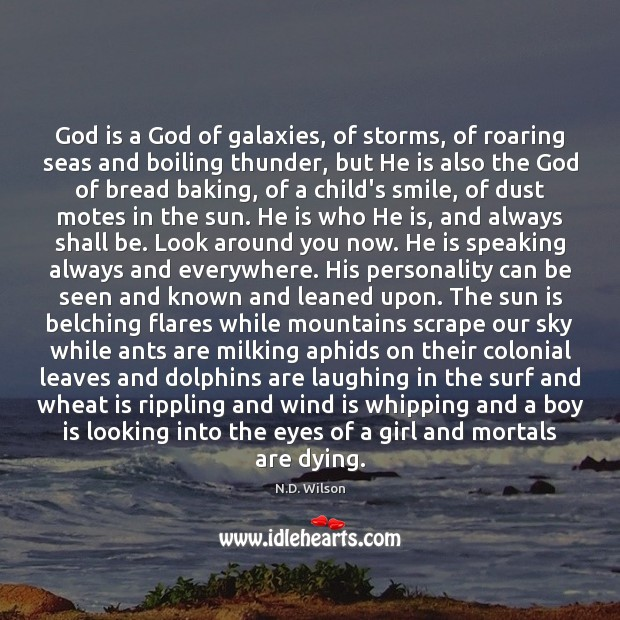 Image, God is a God of galaxies, of storms, of roaring seas and