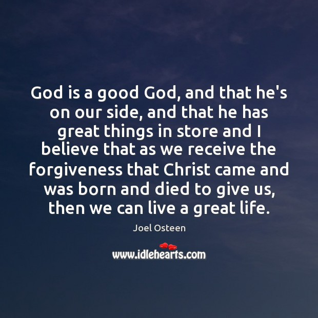 Image, God is a good God, and that he's on our side, and