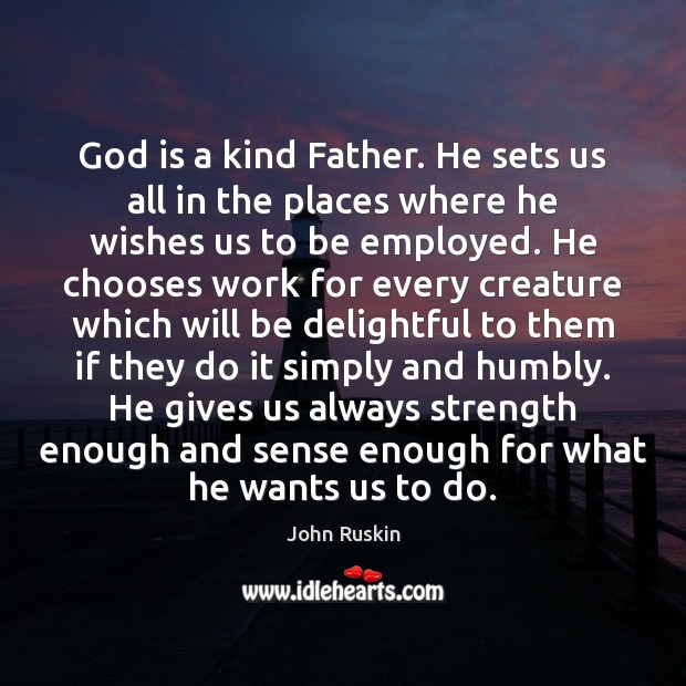 Image, God is a kind Father. He sets us all in the places