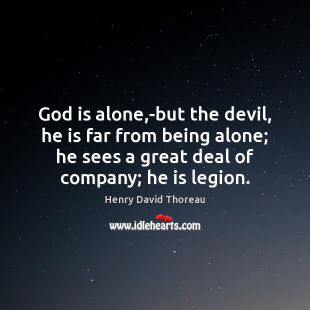 God is alone,-but the devil, he is far from being alone; Image