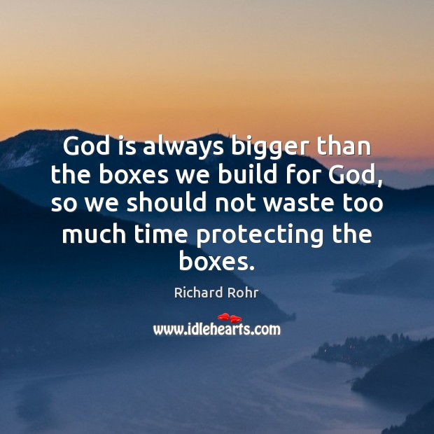 God is always bigger than the boxes we build for God, so Image