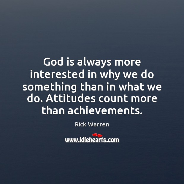 God is always more interested in why we do something than in Image