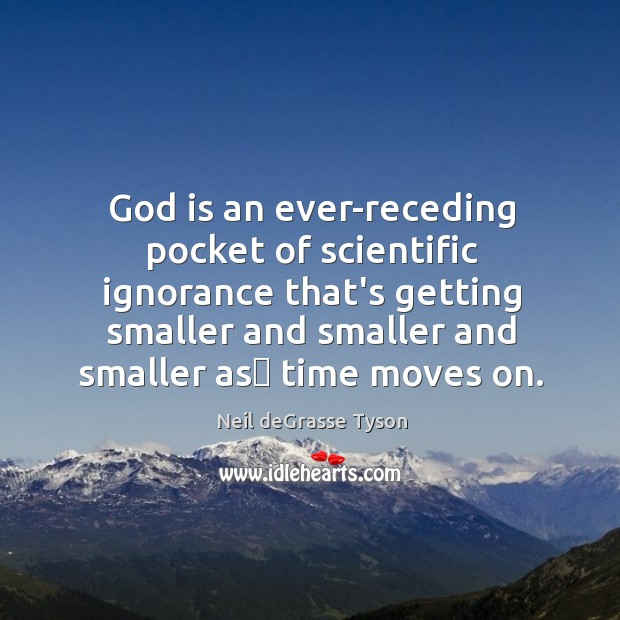 Image, God is an ever-receding pocket of scientific ignorance that's getting smaller and