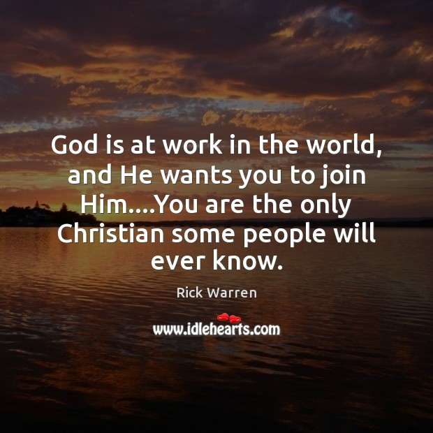 God is at work in the world, and He wants you to Image