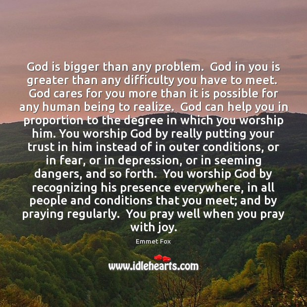 God is bigger than any problem.  God in you is greater than Image
