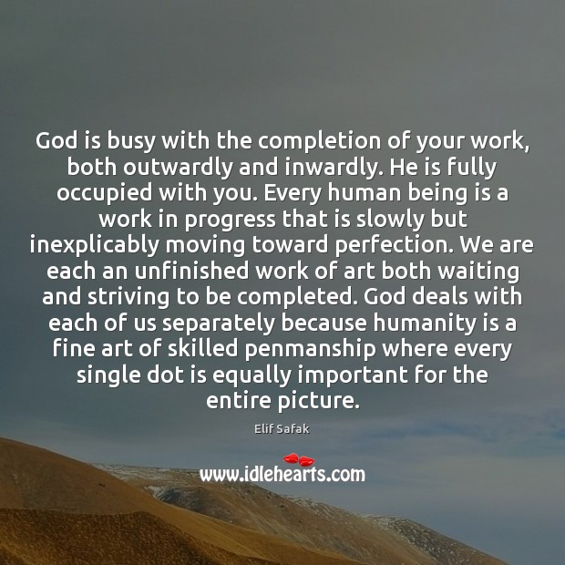 Image, God is busy with the completion of your work, both outwardly and