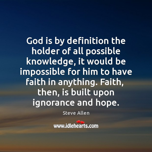 God is by definition the holder of all possible knowledge, it would Image