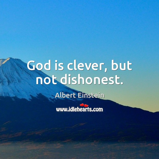 Image, God is clever, but not dishonest.