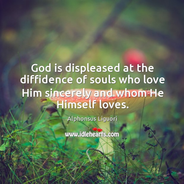 God is displeased at the diffidence of souls who love Him sincerely Image
