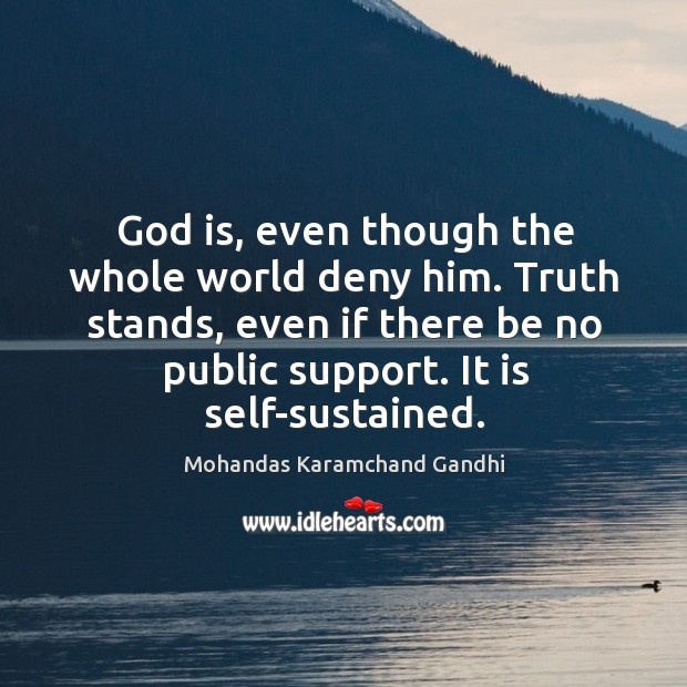 God is, even though the whole world deny him. Image