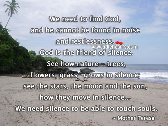God Is The Friend Of Silence.