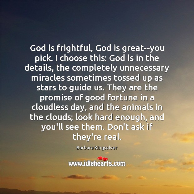 Image, God is frightful, God is great–you pick. I choose this: God is