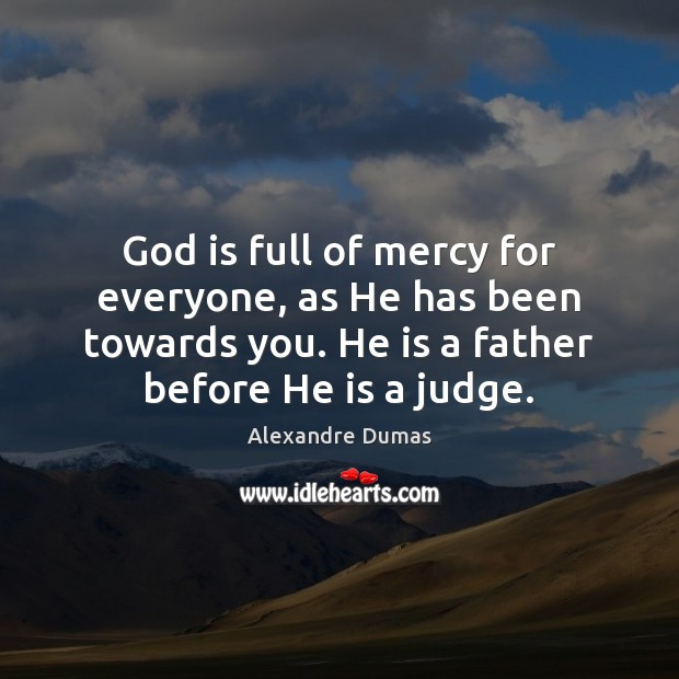 Image, God is full of mercy for everyone, as He has been towards