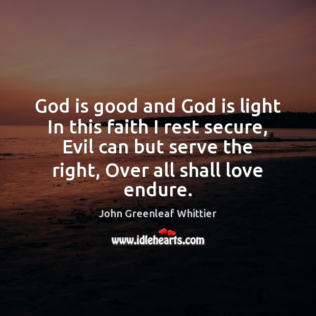 God is good and God is light In this faith I rest God is Good Quotes Image