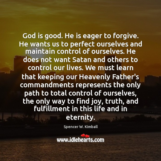God is good. He is eager to forgive. He wants us to God is Good Quotes Image