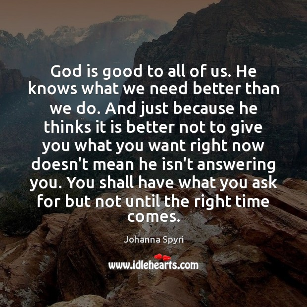 God is good to all of us. He knows what we need God is Good Quotes Image