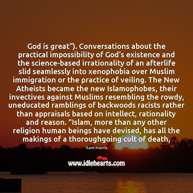"""Image, God is great""""). Conversations about the practical impossibility of God's existence"""