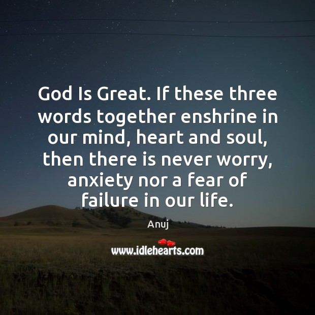 Image, God Is Great. If these three words together enshrine in our mind,