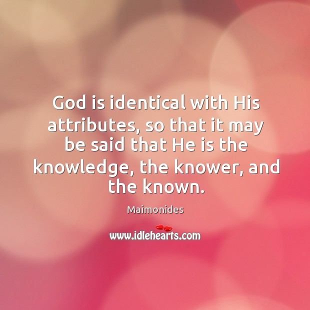 Image, God is identical with His attributes, so that it may be said
