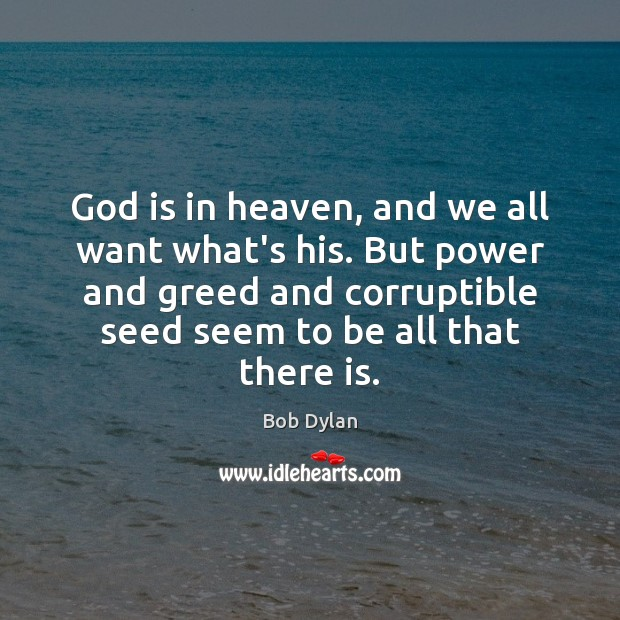 God is in heaven, and we all want what's his. But power Image