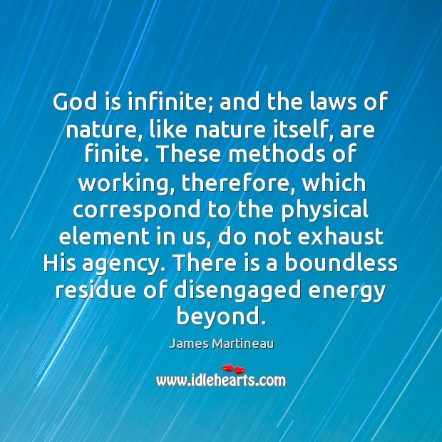 Image, God is infinite; and the laws of nature, like nature itself, are