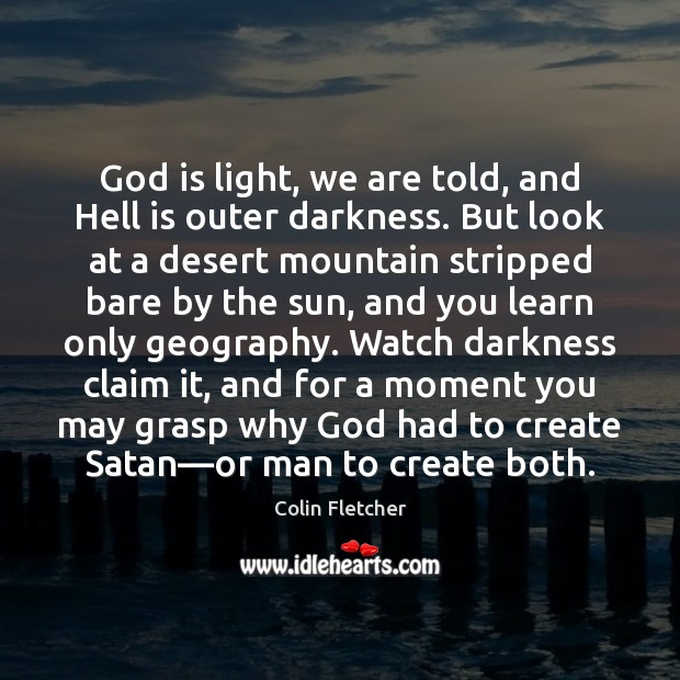 God is light, we are told, and Hell is outer darkness. But Image
