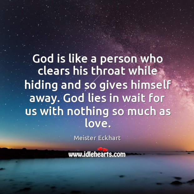 God is like a person who clears his throat while hiding and Image