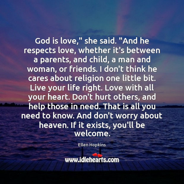 """God is love,"""" she said. """"And he respects love, whether it's between Ellen Hopkins Picture Quote"""