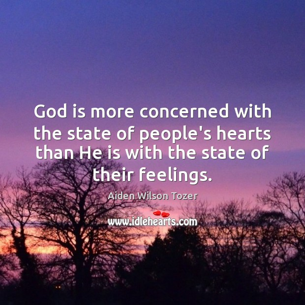 God is more concerned with the state of people's hearts than He Image