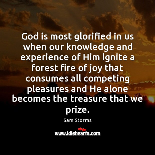Image, God is most glorified in us when our knowledge and experience of