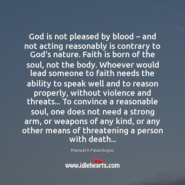 God is not pleased by blood – and not acting reasonably is contrary Image