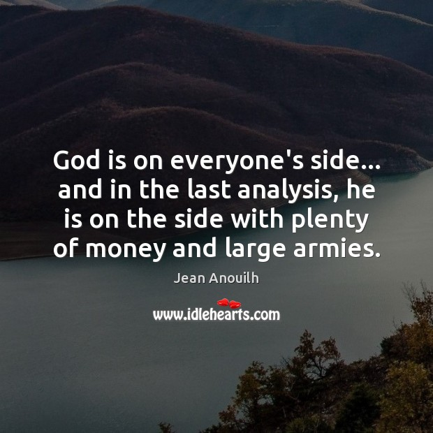 God is on everyone's side… and in the last analysis, he is Image