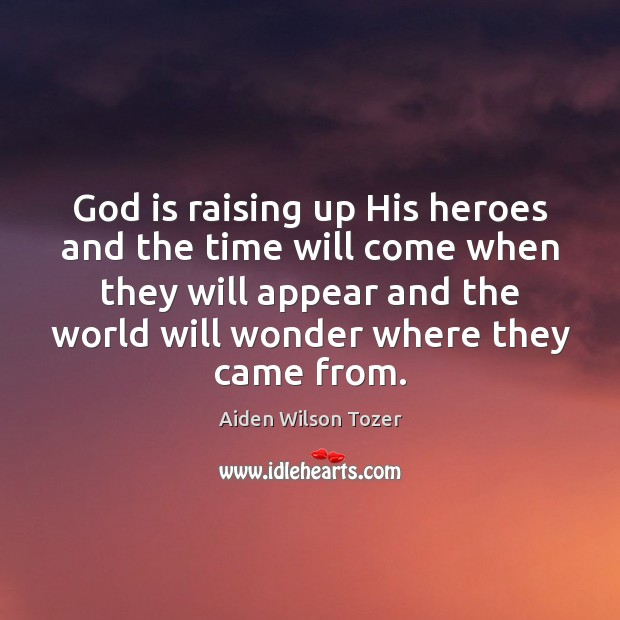 God is raising up His heroes and the time will come when Image