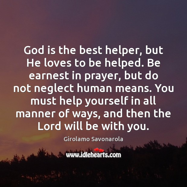 God is the best helper, but He loves to be helped. Be Image