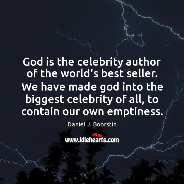 Image, God is the celebrity author of the world's best seller. We have