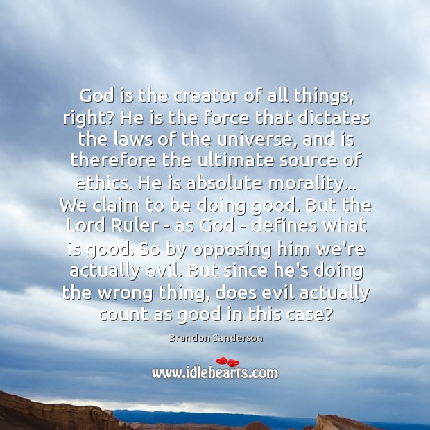 God is the creator of all things, right? He is the force Image