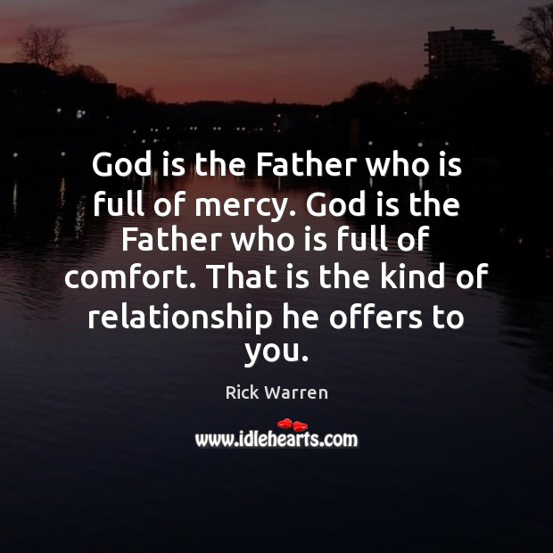 God is the Father who is full of mercy. God is the Rick Warren Picture Quote