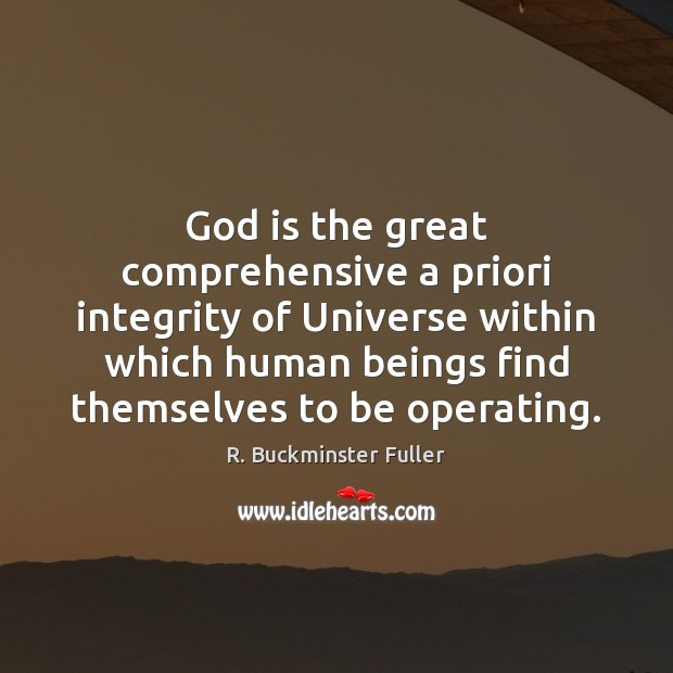 God is the great comprehensive a priori integrity of Universe within which Image