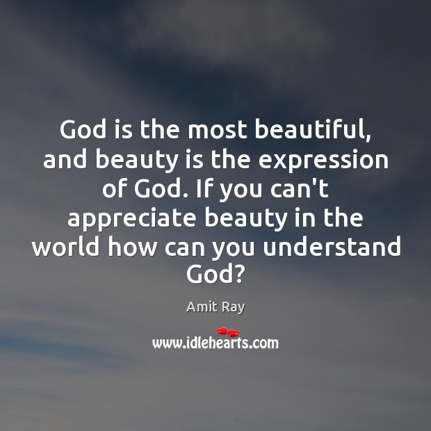 Image, God is the most beautiful, and beauty is the expression of God.