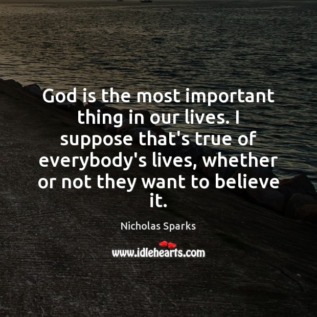 God is the most important thing in our lives. I suppose that's Image