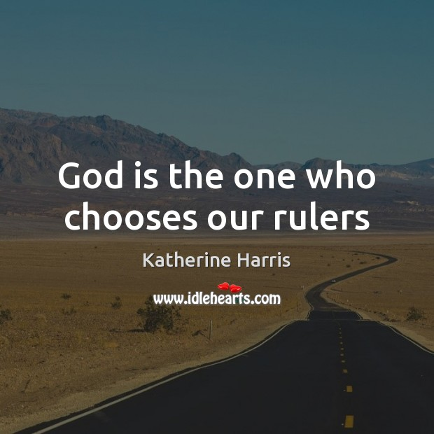 Image, God is the one who chooses our rulers