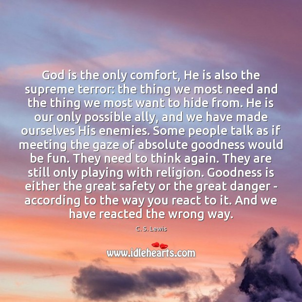 God is the only comfort, He is also the supreme terror: the Image