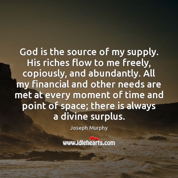 God is the source of my supply. His riches flow to me Image