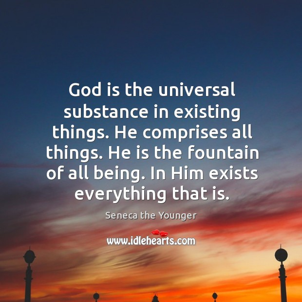 Image, God is the universal substance in existing things.