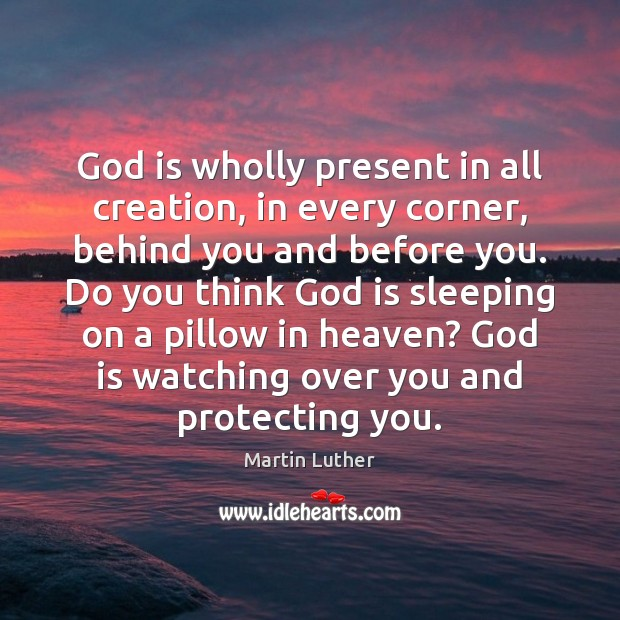 God is wholly present in all creation, in every corner, behind you Image
