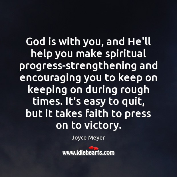 Image, God is with you, and He'll help you make spiritual progress-strengthening and