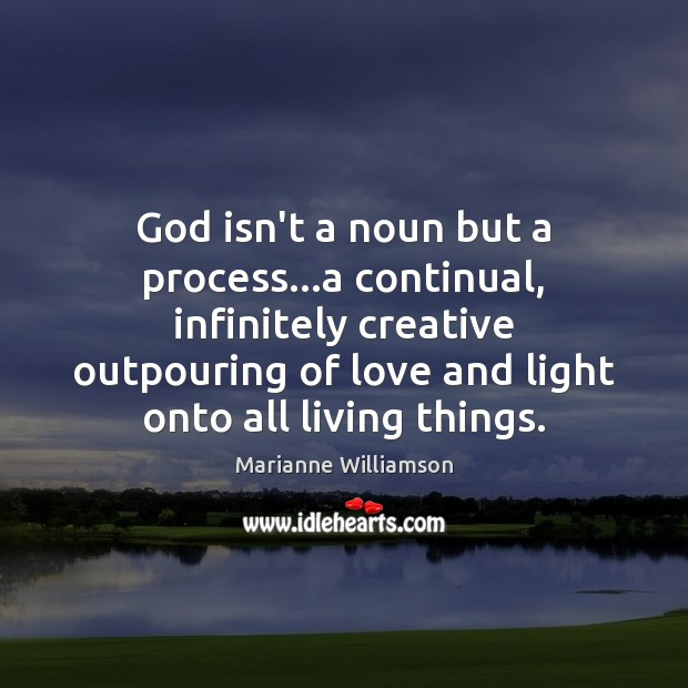 God isn't a noun but a process…a continual, infinitely creative outpouring Image