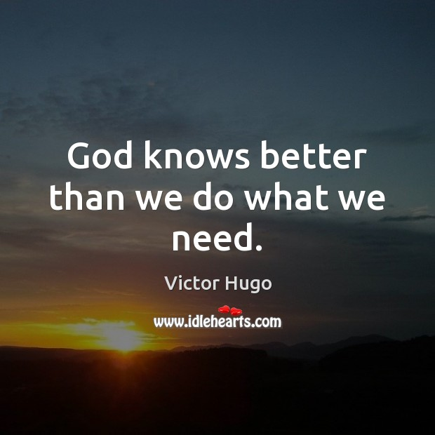 God knows better than we do what we need. Image