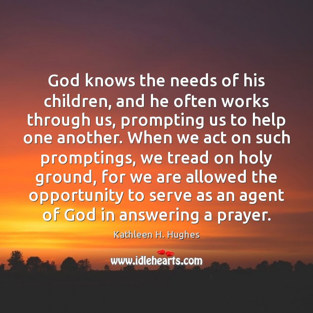 Image, God knows the needs of his children, and he often works through