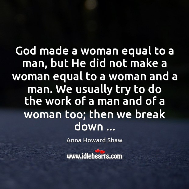 Image, God made a woman equal to a man, but He did not